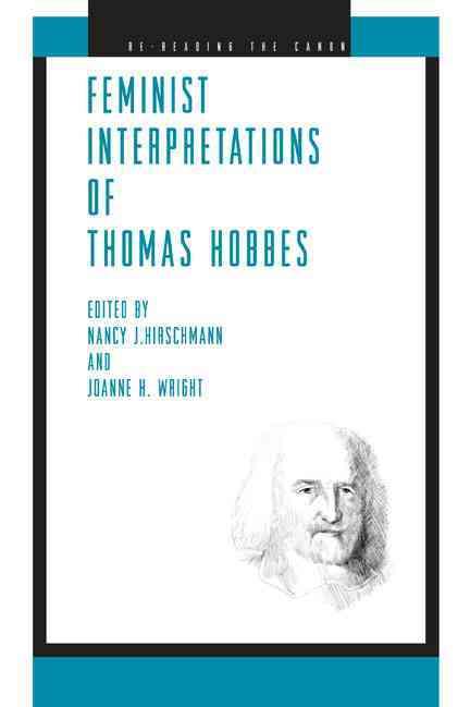Feminist Interpretations of Thomas Hobbes By Hirschmann, Nancy J. (EDT)/ Wright, Joanne H. (EDT)