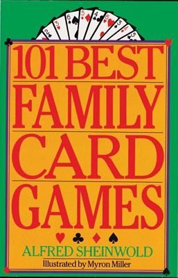 101 Best Family Card Games By Sheinwold, Alfred/ Miller, Myron (ILT)
